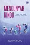Mengunyah Rindu by Budi Maryono