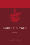 Under the Pines by Jennifer Bisbing