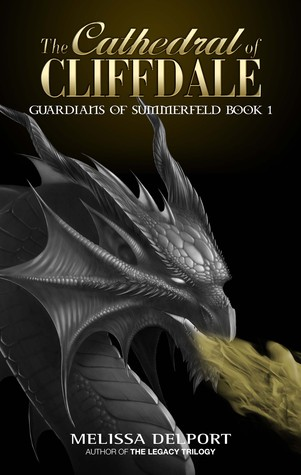The Cathedral of Cliffdale (Guardians of Summerfeld, #1)