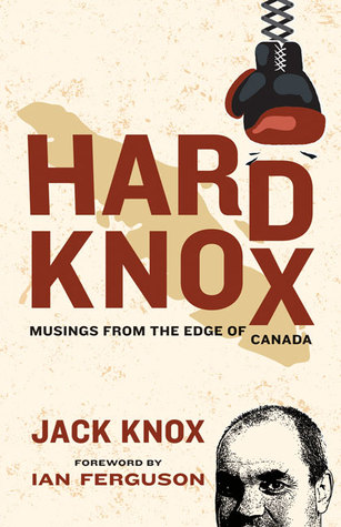 Hard Knox: Musings from the Edge of Canada