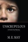 Unscrupulous by M.E. May