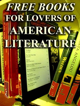 Free Books for Lovers of American Literature: Over 300 Books By Great American Writers For You to Enjoy (Free Books For a Free Download Series)