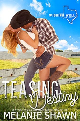 Teasing Destiny (Wishing Well, Texas #1)