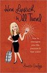 Have Lipstick, Will Travel by Annette Bridges