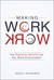 Making Work Work: The Positivity Solutionfor Any Work Environment
