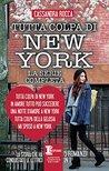 Tutta colpa di New York by Cassandra Rocca