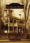 The Blaine House (Images of America: Maine)