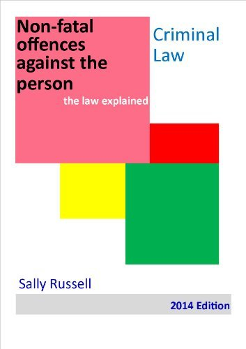 Non-fatal offences against the person (the law explained Book 4)
