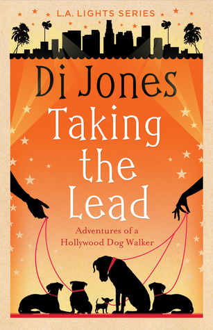 Taking the Lead: Adventures of a Hollywood Dog Walker (LA Lights #2)