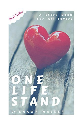 One Life Stand (Love Inspired, Love Languages, True Love stories, Multicultural Romance Kindle 2016, Romance Books, Erotic Romance, Young Adult,)