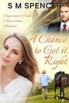 A Chance to Get it Right by S.M. Spencer
