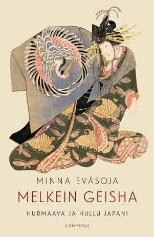 Melkein geisha: hurmaava ja hullu Japani