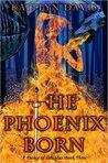 The Phoenix Born by Kaitlyn Davis
