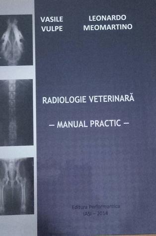 Radiologie veterinară: manual practic