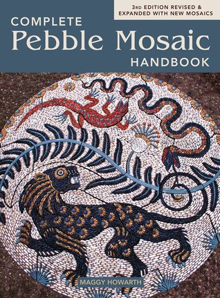 The Complete Pebble Mosaic Handbook By Maggy Howarth