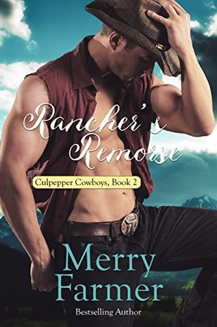 Rancher's Remorse by Merry Farmer