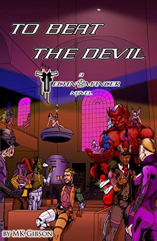 To Beat the Devil (The Technomancer Novels, #1)