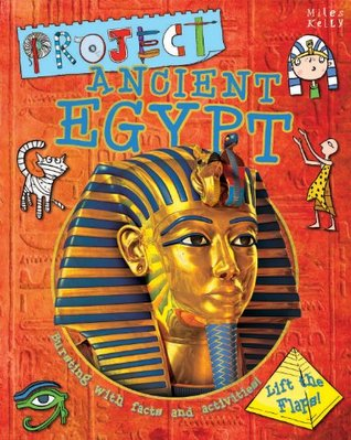 Project Ancient Egypt: Bursting with Facts and Activities for 7-10