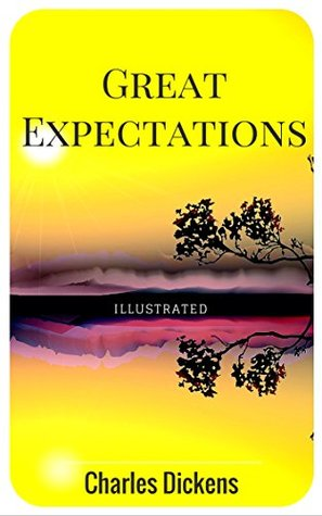 Great Expectations: By Charles Dickens : Illustrated