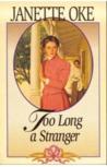 Too Long a Stranger by Janette Oke