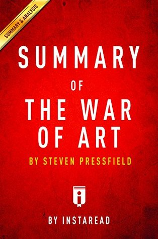 Summary of The War of Art: by Steven Pressfield | Includes Analysis