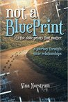 Not a Blueprint: It's the Shoe Prints That Matter: A Journey Through Toxic Relationships
