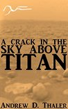 A Crack in the Sky above Titan