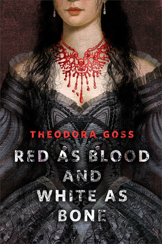 The cover of Red as Blood and White as Bone by Theodora Goss