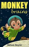 Children's book: Monkey Brains -Kids Hillarious, Action & Adventure book, Bedtime stories for children,short stories for kids,Childrens books,stories, ... reader,Funny, Action and Adventure story
