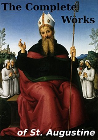 The Complete Works of Augustine (48 Books)