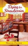 Dying for Strawberries (A Berry Basket Mystery)