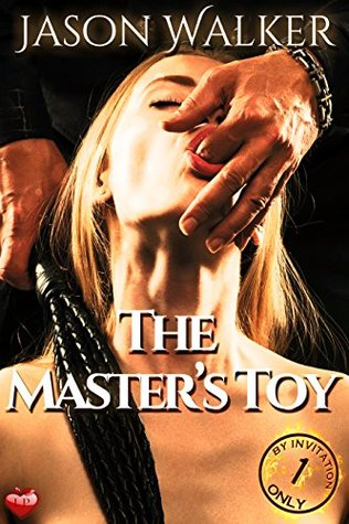 The masters toy by invitation only book 1 by jason walker 29615949 stopboris Gallery