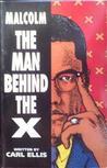 Malcom: the Man Behind the X