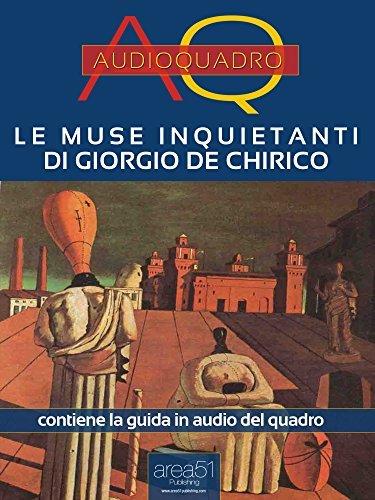 Le Muse inquietanti di Giorgio De Chirico. Audioquadro