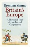Britain's Europe: A Thousand Years of Conflict and Cooperation