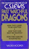 Past Watchful Dragons: The Narnian Chronicles of C. S. Lewis