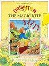 Daisy and Tom and the Magic Kite (Adventures of Daisy & Tom)