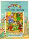 Daisy and Tom and the Sad Clown (Adventures of Daisy & Tom)