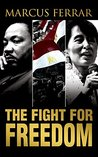 The Fight for Freedom by Marcus Ferrar