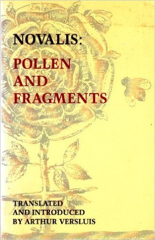 Pollen and Fragments: Selected Poetry and Prose
