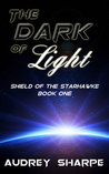 The Dark of Light (Shield of the Starhawke #1)