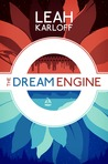 The Dream Engine (Spindlewald, #1)