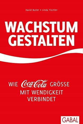 Wachstum gestalten: Wie Coca-Cola Größe mit Wendigkeit verbindet