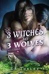 3 Witches for 3 Wolves