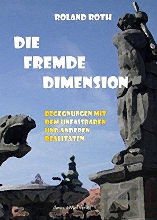 die-fremde-dimension-begegnungen-mit-dem-unfassbaren-und-anderen-realitten