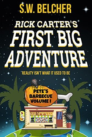 Rick Carter's First Big Adventure (Pete's Barbecue Book 1)