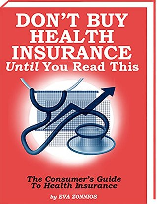 DON'T BUY HEALTH INSURANCE UNTIL YOU READ THIS: Consumer's guide to Health Insurance policies. How they work and what they cover.