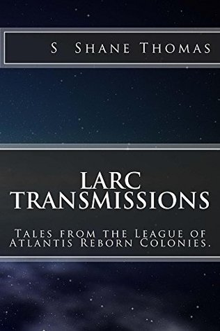 larc-transmissions-tales-from-the-league-of-atlantis-reborn-colonies