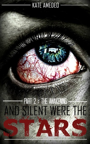 And Silent Were The Stars: Part 2: The Awakening