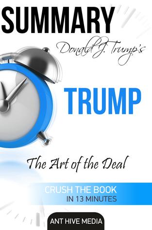 Donald J. Trump's Trump: The Art of the Deal Summary